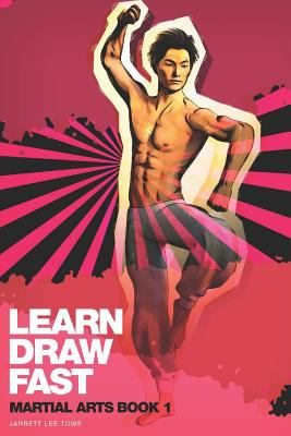 LEARN DRAW FAST: Martial Arts Book 1