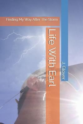 Life With Earl: Finding My Way After The Storm