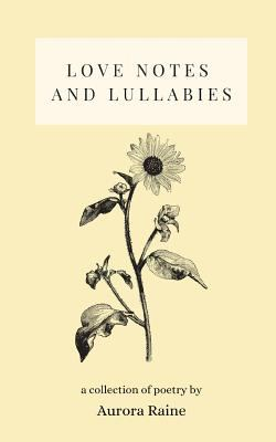 Love Notes and Lullabies: a collection of poetry