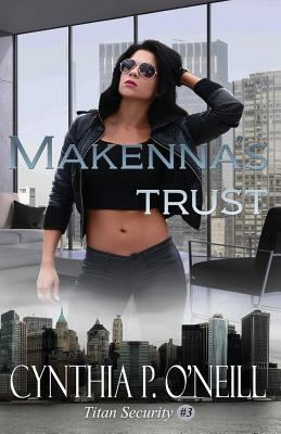 Makenna's Trust: A Second Chance Romance (Titan Security)