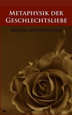 Metaphysik der Geschlechtsliebe (German Edition)