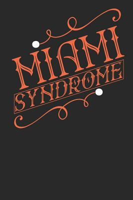 Miami Syndrome: Miami Notebook | Miami Vacation Journal | Handlettering | Diary I Logbook | 110 Journal Paper Pages | Miami Buch 6 x 9