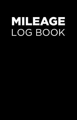 Mileage log book: Notebook and tracker: Keep a record of your vehicle miles for bookkeeping, business, expenses: Black and white cover design