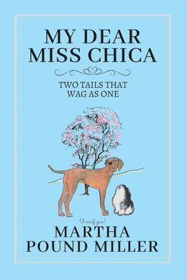 My Dear Miss Chica: Two Tails that Wag as One