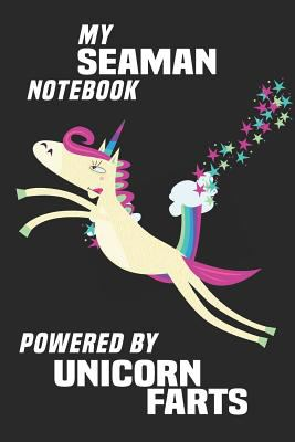 My Seaman Notebook Powered By Unicorn Farts: Blank Lined Notebook Journal Gift Idea