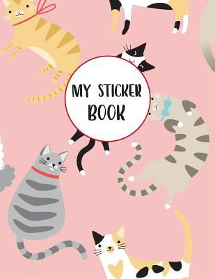 My Sticker Book: Blank Sticker Book Cat Themed Large Size Sticker Journal 100 Pages