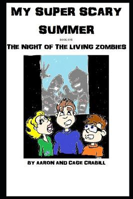 My Super Scary Summer Book One: The Night of the Living Zombies