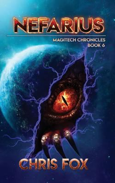 Nefarius: The Magitech Chronicles Book 6