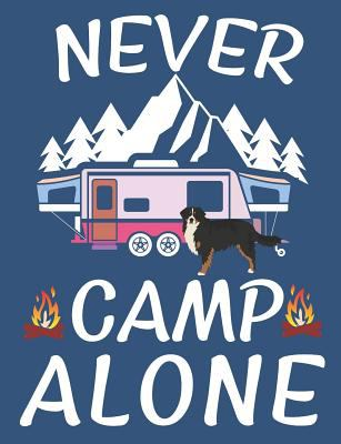 Never Camp Alone: Bernese Mountain Dog Breed Journal Lined Blank Paper