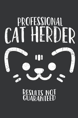 Notebook: Professional Cat Herder Funny Kitty Lovers Journal & Doodle Diary; 120 White Paper Numbered Plain Pages for Writing and Drawing - 6x9 in.