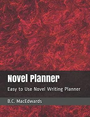 Novel Planner: Easy to Use Novel Writing Planner