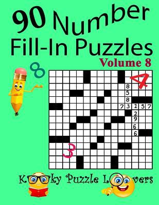 Number Fill-In Puzzles, Volume 8, 90 Puzzles