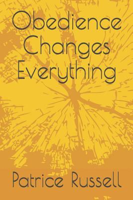 Obedience Changes Everything: revised