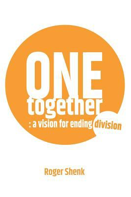 One Together: A vision for ending division