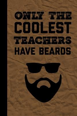 Only The Coolest Teachers Have Beards