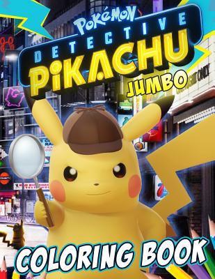 Pokemon Detective Pikachu Coloring Book: Detective Pikachu 2019 Coloring Book
