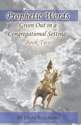 Prophetic Words Given Out in a Congregational Setting: Book Two