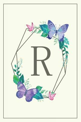 R: Elegant Monogram Initial Blank Lined Journal Notebook for Women and Girls (Butterfly Frame)