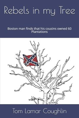 Rebels in My Tree: Boston man finds that his cousins owned 60 Plantations