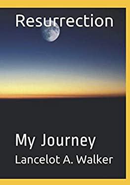 Resurrection: My Journey