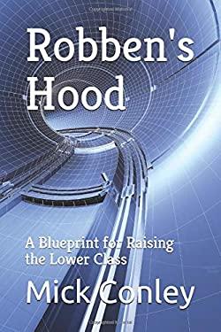 Robben's Hood: A Blueprint for Raising the Lower Class