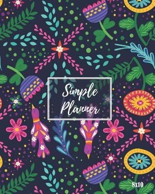 Simple Planner: One Year Weekly and Monthly Undated Planner