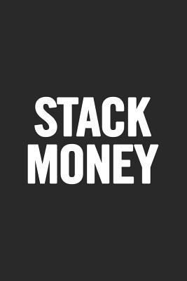 Stack Money: Blank Lined Notebook