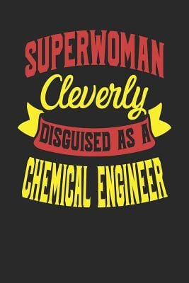 Superwoman Cleverly Disguised As A Chemical Engineer: Chemical Engineer Notebook | Chemical Engineer Journal | Handlettering | Logbook | 110 Journal P