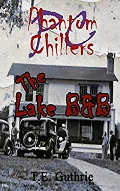 THE LAKE B&B (Phantom Chillers Series)
