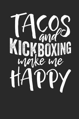 Tacos and Kickboxing make me Happy: Lined Journal Lined Notebook 6x9 110 Pages Ruled