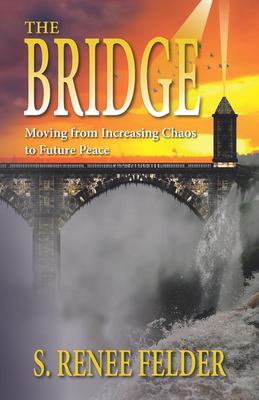 The Bridge: Moving from Present Chaos to Future Peace during the next Financial Crisis