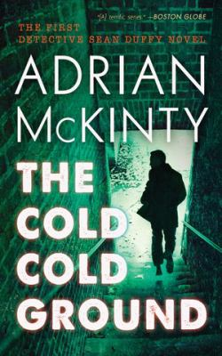 The Cold Cold Ground (Sean Duffy)