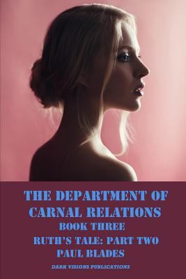 The Department of Carnal Relations- Ruth's Tale Part Two