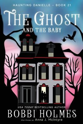 The Ghost and the Baby (Haunting Danielle)