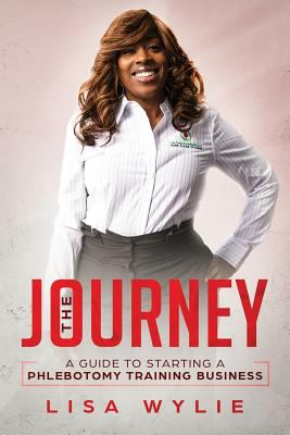 The Jouney: A Guide to Starting A Phlebotomy Training Business