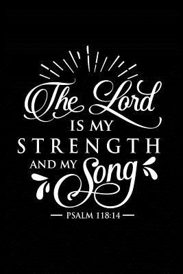 The Lord is My Strength and My Song: Sermon Notes Journal - A christian workbook To Record, Remember And Reflect - Sermon Notes and Reflection on more