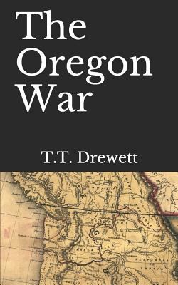 The Oregon War