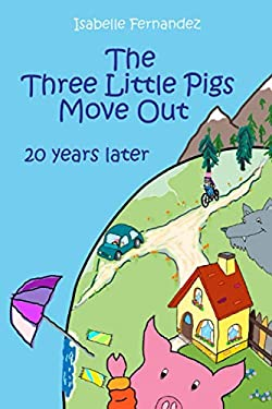 The Three Little Pigs Move Out: 20 years later