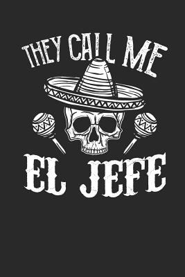 They call me El Jefe: Lined Journal Lined Notebook 6x9 110 Pages Ruled