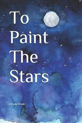 To Paint The Stars