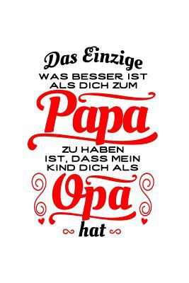 Toller Papa, toller Opa (1 Kind): Notizbuch / Notizheft fr Vater Grovater Vatertag Groelterntag Sohn Tochter A5 (6x9in) dotted Punktraster (German Edi