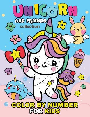 Unicorn and Friend Collection Color by Number for Kids: Coloring Books For Girls and Boys Activity Learning Workbook Ages 2-4, 4-8