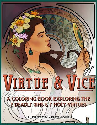 Virtue & Vice: A Coloring Book Exploring the Seven Deadly Sins & Seven Holy Virtues