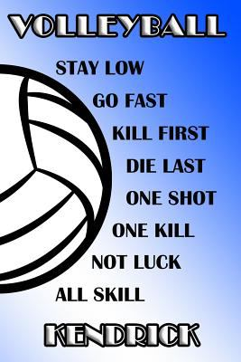 Volleyball Stay Low Go Fast Kill First Die Last One Shot One Kill Not Luck All Skill Kendrick: College Ruled | Composition Book | Blue and White Schoo