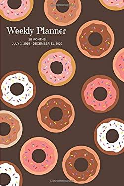 "Weekly Planner: Doughnuts; 18 months; July 1, 2019 - December 31, 2020; 6"" x 9"""