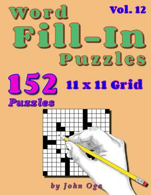 Word Fill-In Puzzles: Fill In Puzzle Book, 152 Puzzles: Vol. 12