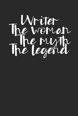 Writer The Woman The Myth The Legend: Lined Journal Lined Notebook 6x9 110 Pages Ruled