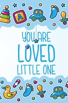 You Are Loved Little One: Journal for Expectant Mother
