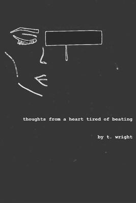 thoughts from a heart tired of beating