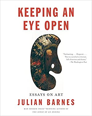 Keeping an Eye Open: Essays on Art (Vintage International)